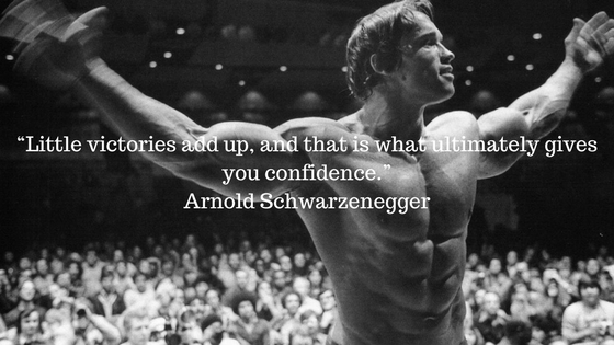 little-victories-add-up-and-that-is-what-gives-you-ultimately-confidence-arnold-schwarzenegger