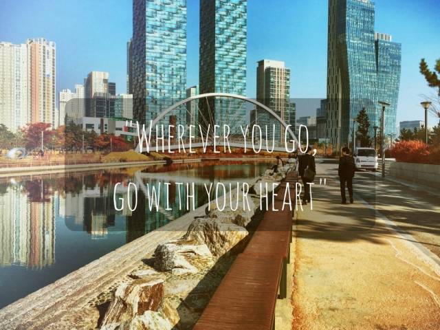 Wherever you go,go with your heart