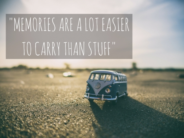 memories-are-a-lot-easier-to-carry-than-stuff